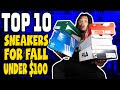 TOP 10 SNEAKERS UNDER $100 FOR FALL  !!!