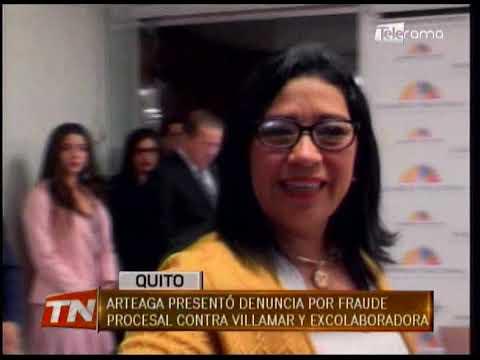 Arteaga presentó denuncia por fraude procesal contra Villamar y excolaboradora