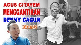 Video Ngakak ... Agus Citayem Menggantikan Posisi Denny Cagur #Part 2 MP3, 3GP, MP4, WEBM, AVI, FLV Januari 2019