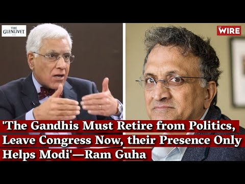 'The Gandhis Must Retire from Politics, Leave Congress Now, their Presence Only Helps Modi'—Ram Guha