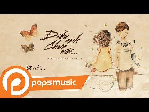 (Lyrics Video) Điều Anh Chưa Nói  | Hoàng Tuấn Kiệt - Thời lượng: 5 phút, 27 giây.