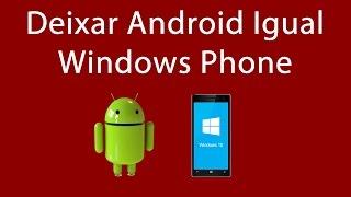 Como deixar Android Igual Windows Phone