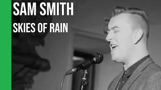 Sam Smith - Skies of Rain   sub Español + lyrics