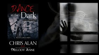 """""""Dance in the Dark"""" Written by Chris Alan and Melody Annehttp://www.melodyanne.com/dance-in-the-darkAVAILABLE NOW!*This is a paid promotion*"""