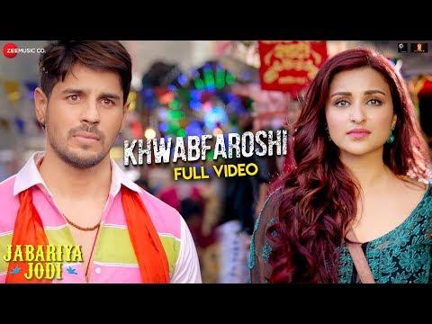 Khwabfaroshi - Full Video   Jabariya Jodi   Sidharth Malhotra & Parineeti C  Sachet T, Parampara T