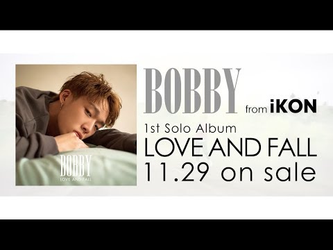 BOBBY (from iKON) - I LOVE YOU (Japanese Ver.) M/V