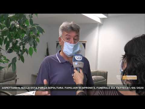 ASPETTANO IL NULLA OSTA PER LA SEPOLTURA: FAMILIARI SCOPRONO IL FUNERALE GIA' FATTO   27/09/2020
