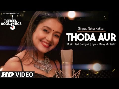 Thoda Aur Video Song I T-Series Acoustics | Neha Kakkar⁠⁠⁠⁠ | T-Series