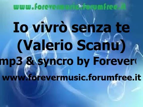 , title : 'Valerio Scanu - Io vivrò senza te - KARAOKE'