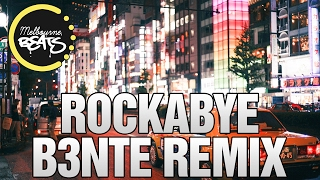 Video Clean Bandit - Rockabye (B3nte Remix) download in MP3, 3GP, MP4, WEBM, AVI, FLV Mei 2017