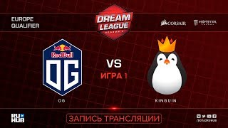 OG vs Kinguin, DreamLeague EU Qualifier, game 1 [Lum1Sit, LighTofHeaveN]