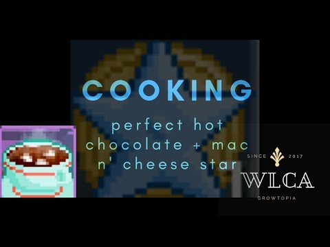 Growtopia | Perfect Hot Chocolate + Mac N' Cheese Star!