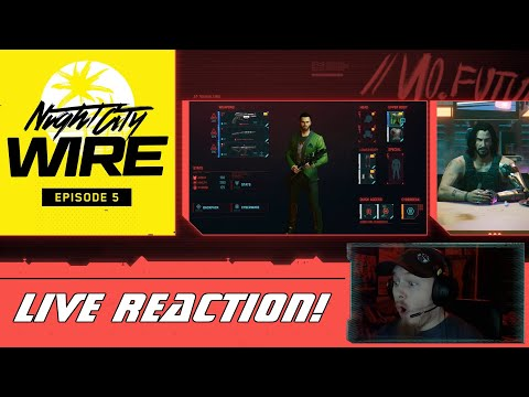 Cyberpunk 2077 - Night City Wire Episode 5 Live Reaction + Trailer Analysis