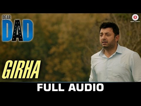 Girha Audio Full Song Dear Dad Arvind Swamy Himanshu Sharma