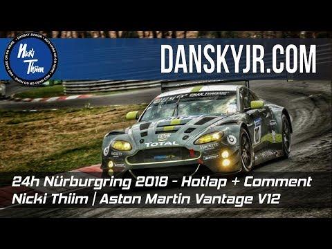 Nicki Thiim | Nordschleife 24h 2018 Onboard | Aston Martin Vantage V12 | Exclusive Driver Commentary