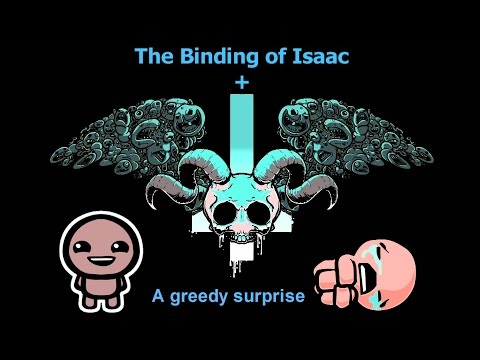The Binding Of Isaac: A Greedy Surprise