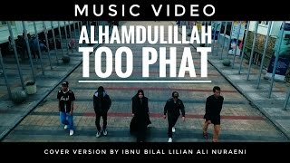 Alhamdulillah - Too Phat Dian Sastro Yasin - (Music Video)  cover version