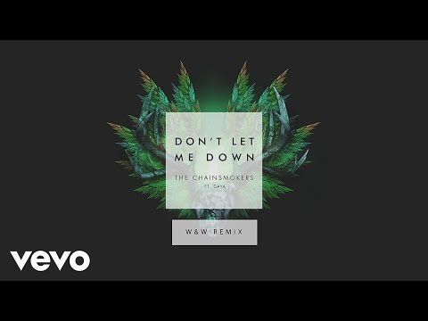 The Chainsmokers - Don't Let Me Down ft. Daya (W&W Remix Audio)