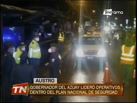Gobernador del Azuay lideró operativos dentro del plan nacional de seguridad