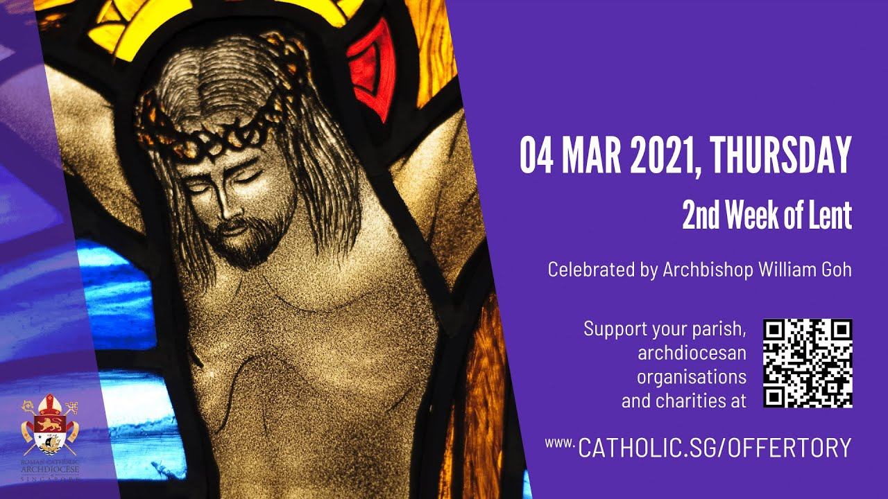 Catholic Online Mass Today 4th March 2021- 2nd Week of Lent 2021 - Singapore