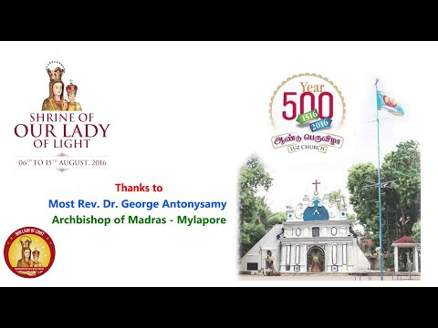 Video LUZ 500th Year - Archbishop of Madras Mylapore download in MP3, 3GP, MP4, WEBM, AVI, FLV January 2017
