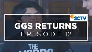 Video GGS Returns - Episode 12 MP3, 3GP, MP4, WEBM, AVI, FLV Agustus 2018