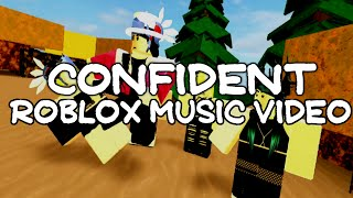 Confident-Roblox Music Video