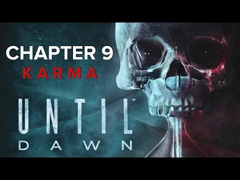 Until Dawn - Chapter 9 - Karma  ( Walkthrough / Playthrough / Let's Play / Part 9 )