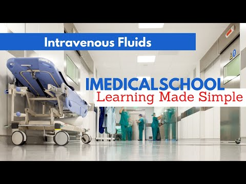 Medical School - Intravenous Fluids Made Easy