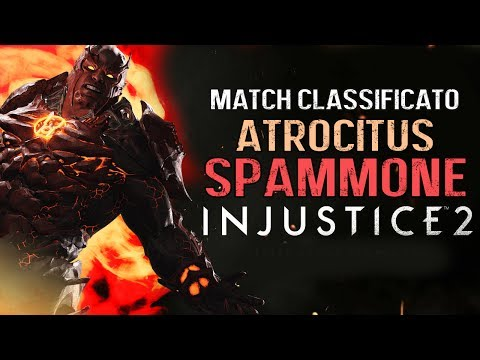 ATROCITUS SPAMMONE!! MATCH CLASSIFICATO ONLINE - INJUSTICE 2