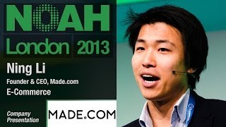 E-Commerce - Company Presentation by Ning Li - Founder & CEO, Made.com at the NOAH 2013 Conference in London, Old...