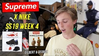 Supreme X Nike Dropping For Supreme SS19 Week 4! + Gilbert & George Collab!