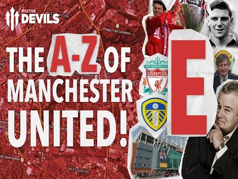 The A-Z Of Manchester United | E is for... | Full Time Devils