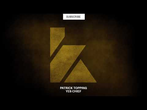 Patrick Topping - Yes Chief (Original Mix) [KALUKI Exclusive]
