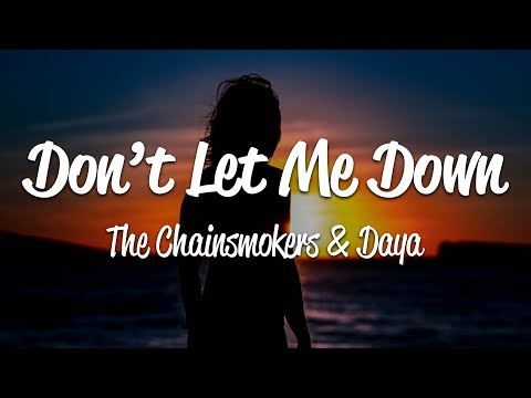 The Chainsmokers - Don't Let Me Down (Lyrics) ft. Daya