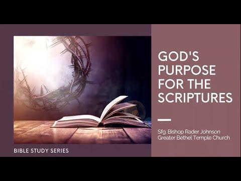 God's Purpose for the Scriptures I January 15, 2021 I Sfg. Bishop Rader Johnson