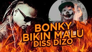 Video BONKY - BIKIN MALU (DISS DIZO) MP3, 3GP, MP4, WEBM, AVI, FLV Maret 2019