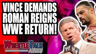 Vince McMahon DEMANDS Roman Reigns WWE WrestleMania RETURN! | WrestleTalk News Feb. 2019