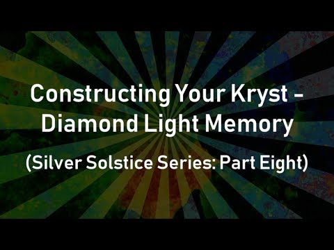 Constructing your Kryst - Diamond Light Memory (Silver Solstice Series: Part Eight) (видео)
