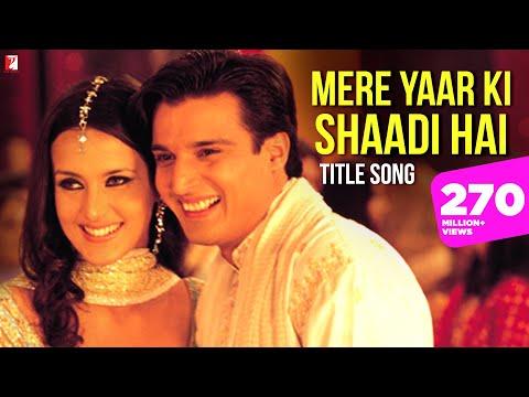 Mere Yaar Ki Shaadi Hai | Title Song | Uday, Jimmy, Sanjana | Udit, Sonu, Alka | Wedding Song