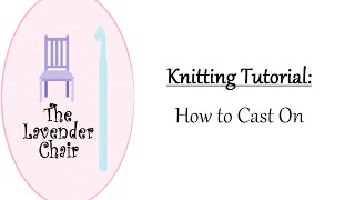 In this knitting tutorial by The Lavender Chair you will learn how to cast on for knitting.For more tutorials and free patterns visitWww.thelavenderchair.com