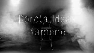 Video Dorota Ideas - Kamene (official video)