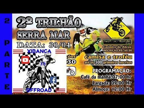 2º TRILHÃO SERRA MAR 2017  CASIMIRO DE ABREU 2ª PARTE | HONDA CRF 230 GOPRO HERO