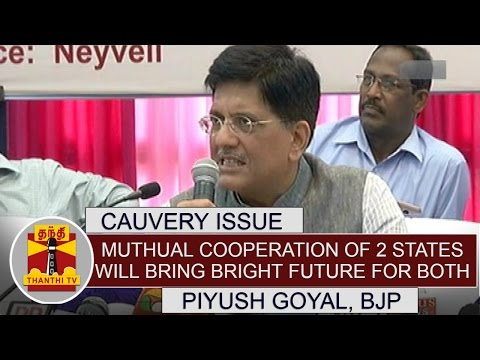 Cauvery-issue-Mutual-Cooperation-of-2-States-will-bring-bright-future-for-the-people-Piyush-Goyal