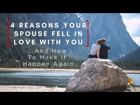4 Reasons Your Spouse Fell In Love With You And How To Make It Happen Again