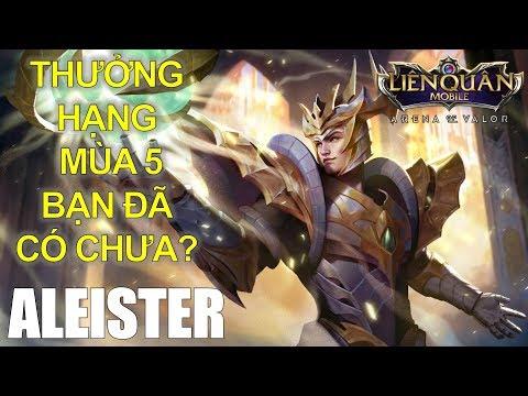 ALEISTER Quang Vinh Phần thưởng đấu hạng mùa 5 bạn đã sở hữu chưa? Liên quân mobile
