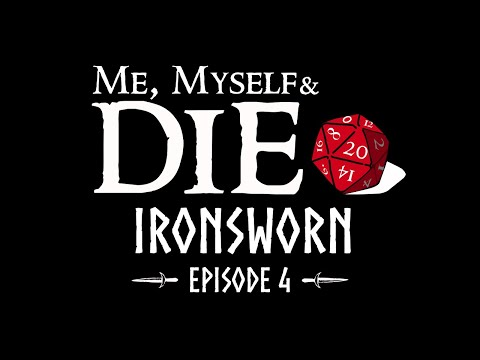 Me, Myself and Die! Ironsworn Episode 4