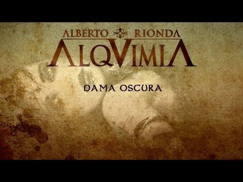 ALQUIMIA de Alberto Rionda • Dama Oscura