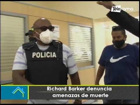 Richard Barker denuncia amenazas de muerte