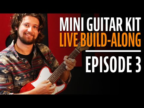 How to Build a Mini Guitar Kit Step-by-Step (Episode 3)